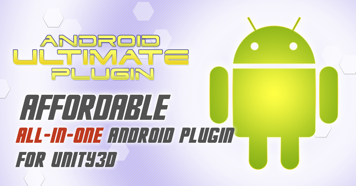 Android Ultimate Plugin for Unity3D